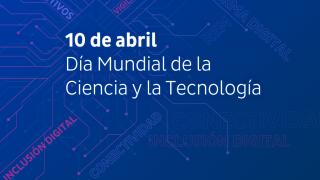 Hoy es el día Mundial de la Ciencia y la Tecnología