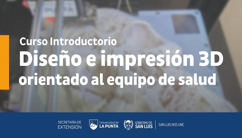 Comienza una nueva capacitación en Diseño e Impresión 3D destinado a profesionales de la salud