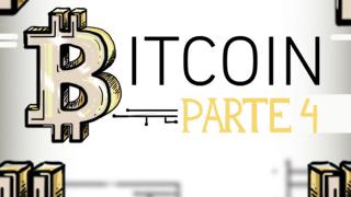 Bitcoins, cuarta y última parte