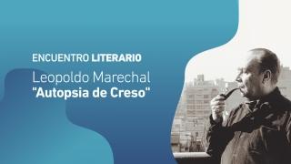 Leopoldo Marechal será el protagonista del primer encuentro literario del año