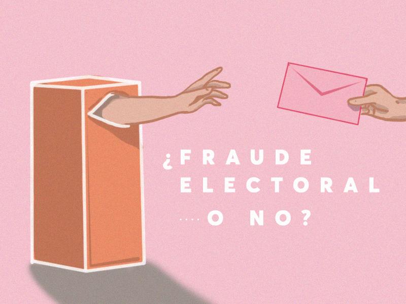 ¿Fraude electoral o...no?