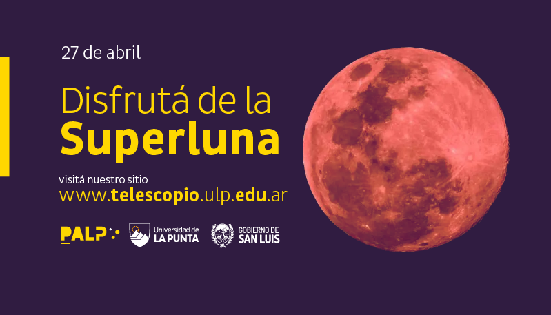 Fenómeno astronómico: abril se despide con una superluna