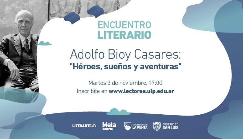 La obra de Bioy Casares será la protagonista del 2° encuentro literario virtual de la ULP
