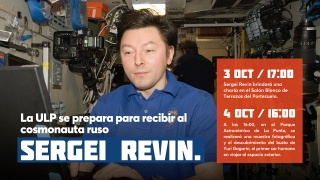 La ULP se prepara para recibir al cosmonauta ruso Sergei Revin