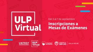 ULP Virtual: están abiertas las inscripciones a mesas de exámenes