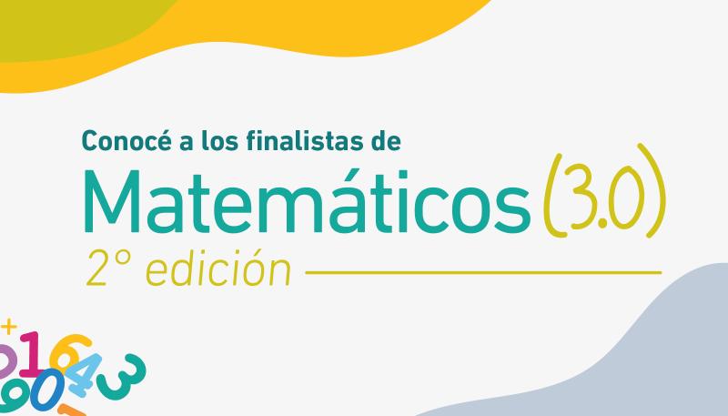 Ya están definidos los semifinalistas de Matemáticos 3.0