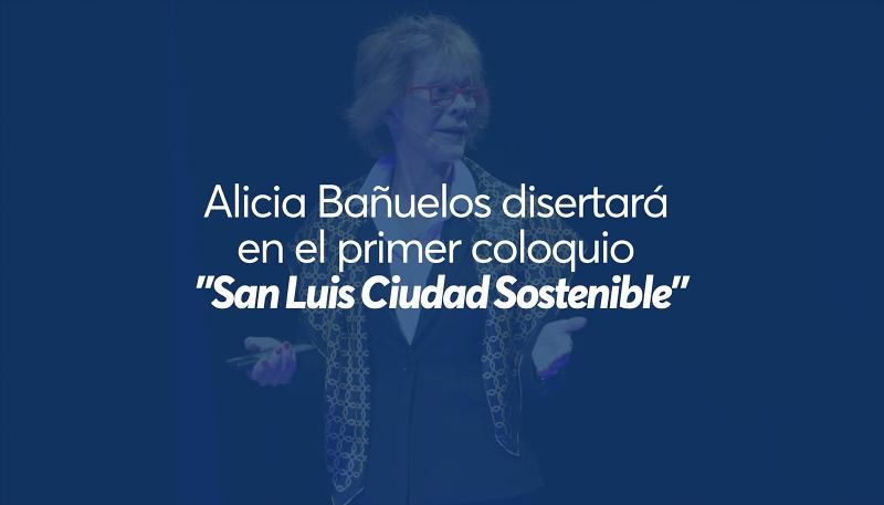 """La rectora de la ULP Alicia Bañuelos disertará en el primer coloquio """"San Luis Ciudad Sostenible"""""""