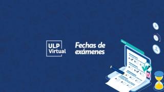 ULP Virtual: abrieron las inscripciones para las mesas de exámenes